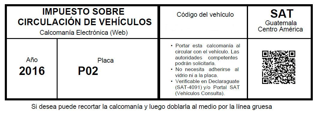Este es el modelo de distintivo o calcomanía por pago de ISCV antes del 31 de julio del 2016 (Foto, Prensa Libre: Hemeroteca PL)