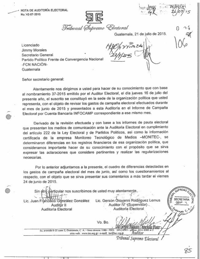 El 21 de julio de 2015, el TSE envió una carta para informar a Jimmy Morales sobre diferencias en los registros financieros y la pauta de propaganda en medios de comunicación.
