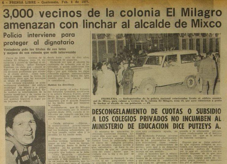 Por incumplir con la entrega de títulos de lotes, vecinos de Mixco intentan linchar al alcalde Enrique Ramírez, el 8 de febrero de 1977.