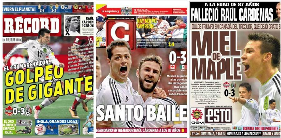 Los medios mexicanos celebraron la victoria en Canadá con goleada de 3-0.