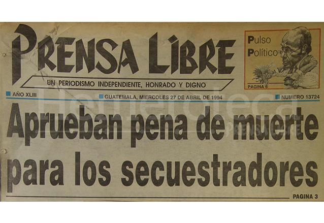 Portada del 27/04/1994 Prensa Libre informo sobre la aprobación del Congreso para que se aplicara la pena de muerte. (Foto: Hemeroteca PL)