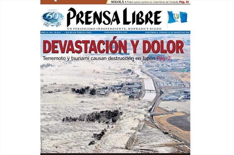 Portada del 12/03/2011 Prensa Libre informo sobre el violento terremoto acompañado del Tsunami.