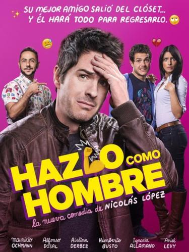 """La comedia """"Hazlo como un hombre"""" se ha estrenado en México, Estados Unidos, Perú y Bolivia. (IMDB)."""