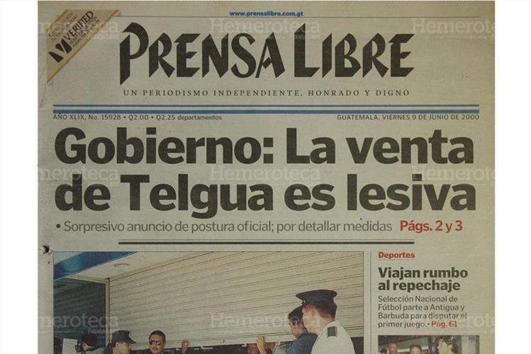 09/06/2000 Prensa Libre dio a conocer que se declaraba lesiva la venta de Telgua. ( Foto: Hemeroteca PL)