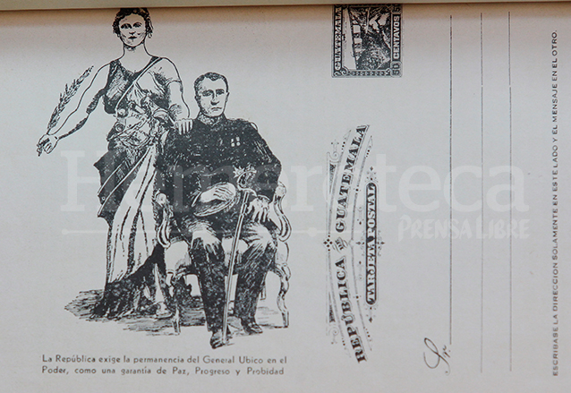 Ubico no escatimaba recursos para su campaña por la perpetuidad en el poder, en la imagen una postal a manera de propaganda. (Foto: Hemeroteca PL)