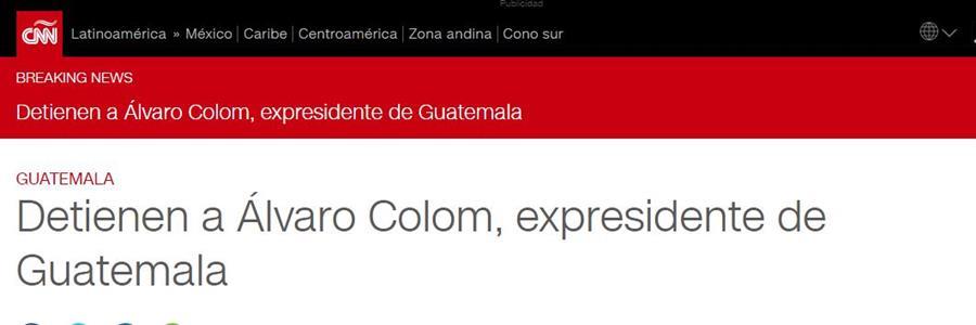 La cadena de noticias CNN también destacó en sus titulares la captura del expresidente Álvaro Colom. (Foto Prensa Libre: www.cnn.com)